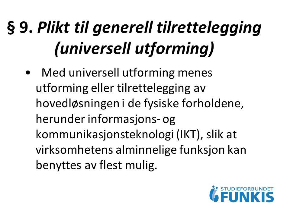§ 9. Plikt til generell tilrettelegging (universell utforming)