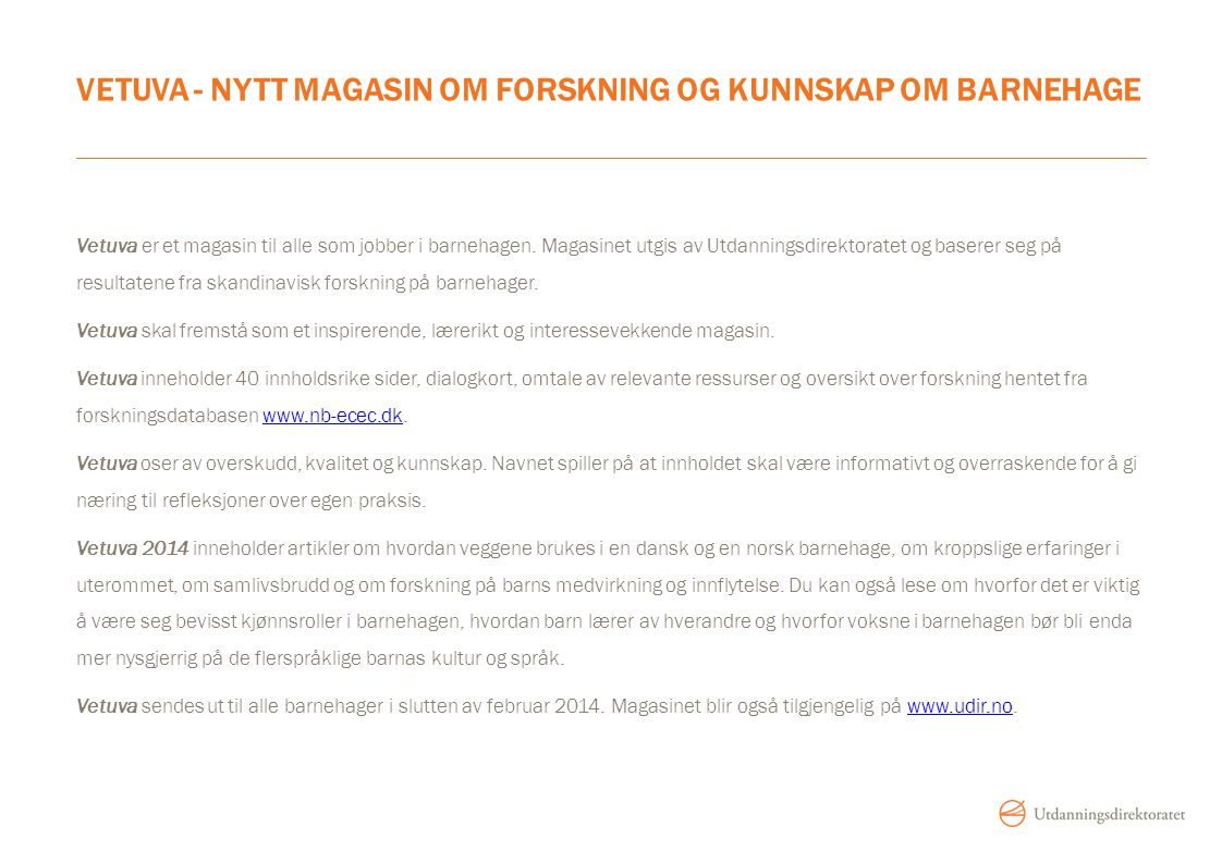 VETUVA - NYTT MAGASIN OM FORSKNING OG KUNNSKAP OM BARNEHAGE