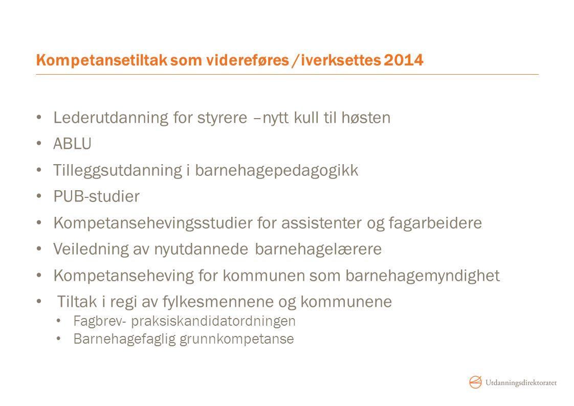 Kompetansetiltak som videreføres /iverksettes 2014