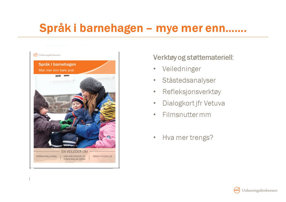 Språk i barnehagen – mye mer enn…….
