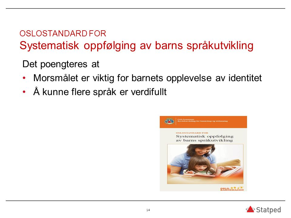 OSLOSTANDARD FOR Systematisk oppfølging av barns språkutvikling