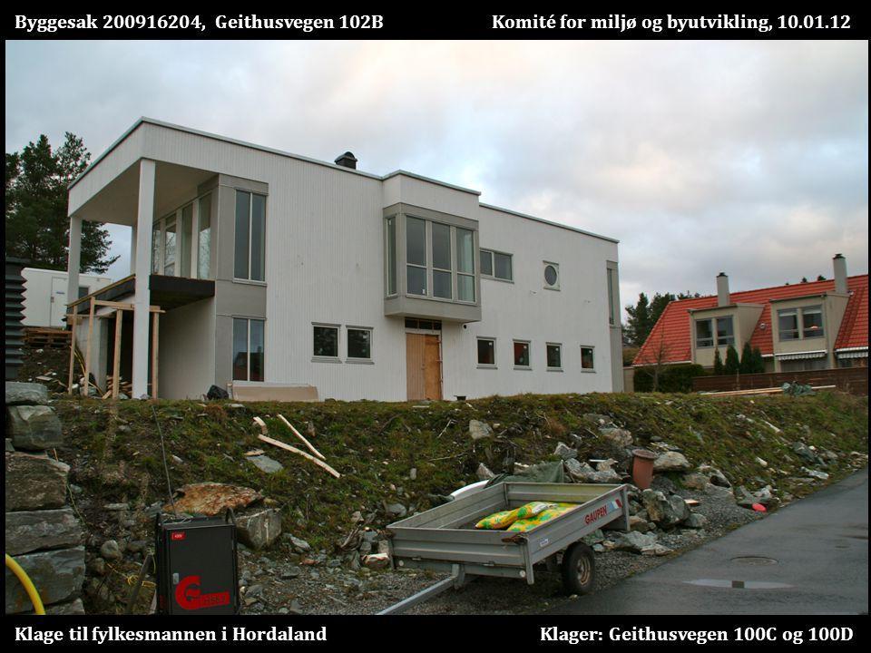 Byggesak 200916204, Geithusvegen 102B Komité for miljø og byutvikling, 10.01.12