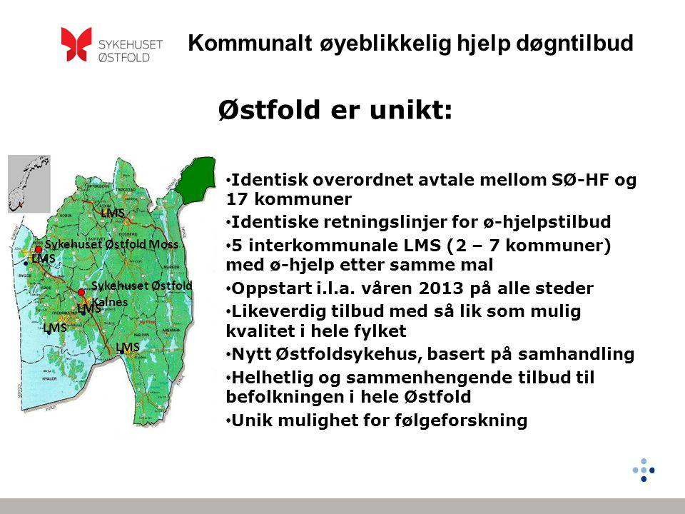 Østfold er unikt: Sykehuset Østfold Moss. Sykehuset Østfold Kalnes. LMS. Identisk overordnet avtale mellom SØ-HF og 17 kommuner.