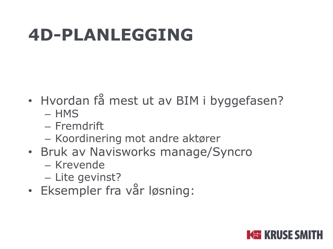 4d-planlegging Hvordan få mest ut av BIM i byggefasen