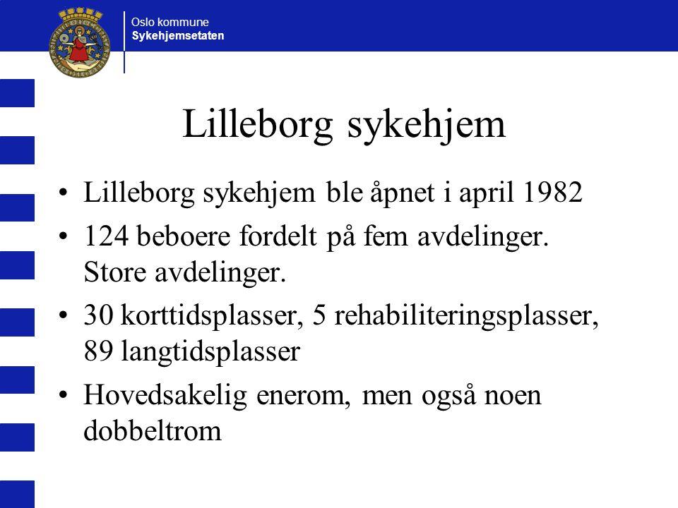Lilleborg sykehjem Lilleborg sykehjem ble åpnet i april 1982