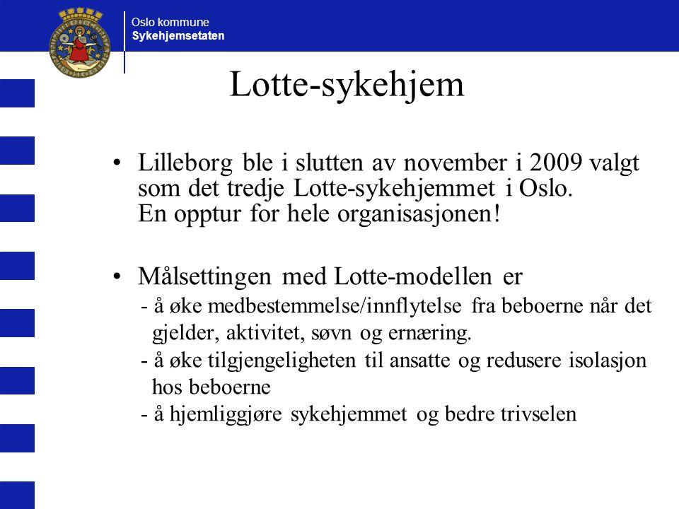 Lotte-sykehjem Lilleborg ble i slutten av november i 2009 valgt som det tredje Lotte-sykehjemmet i Oslo. En opptur for hele organisasjonen!
