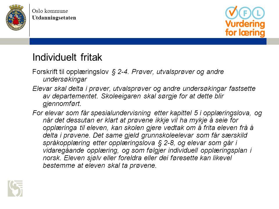Individuelt fritak Forskrift til opplæringslov § 2-4. Prøver, utvalsprøver og andre undersøkingar.