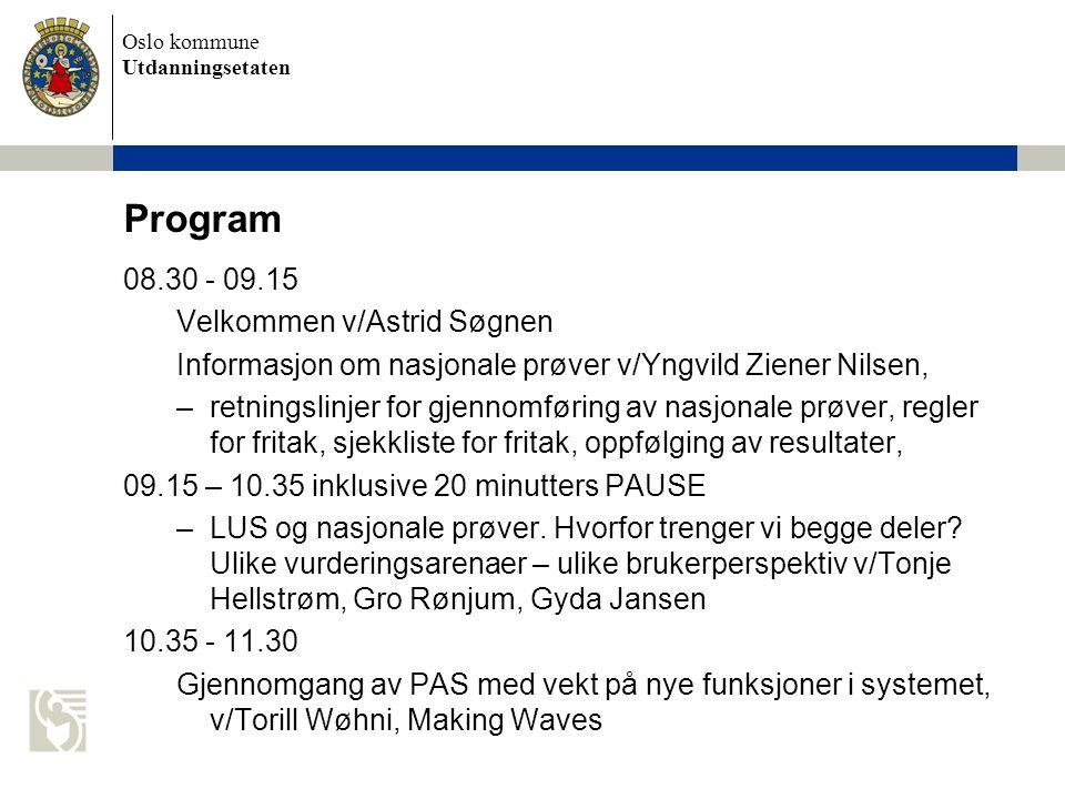 Program 08.30 - 09.15 Velkommen v/Astrid Søgnen