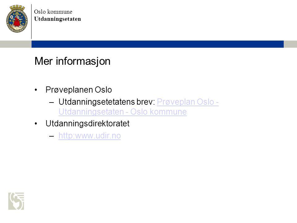 Mer informasjon Prøveplanen Oslo