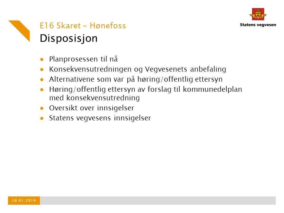 Disposisjon E16 Skaret - Hønefoss Planprosessen til nå