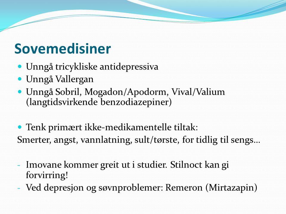 Sovemedisiner Unngå tricykliske antidepressiva Unngå Vallergan