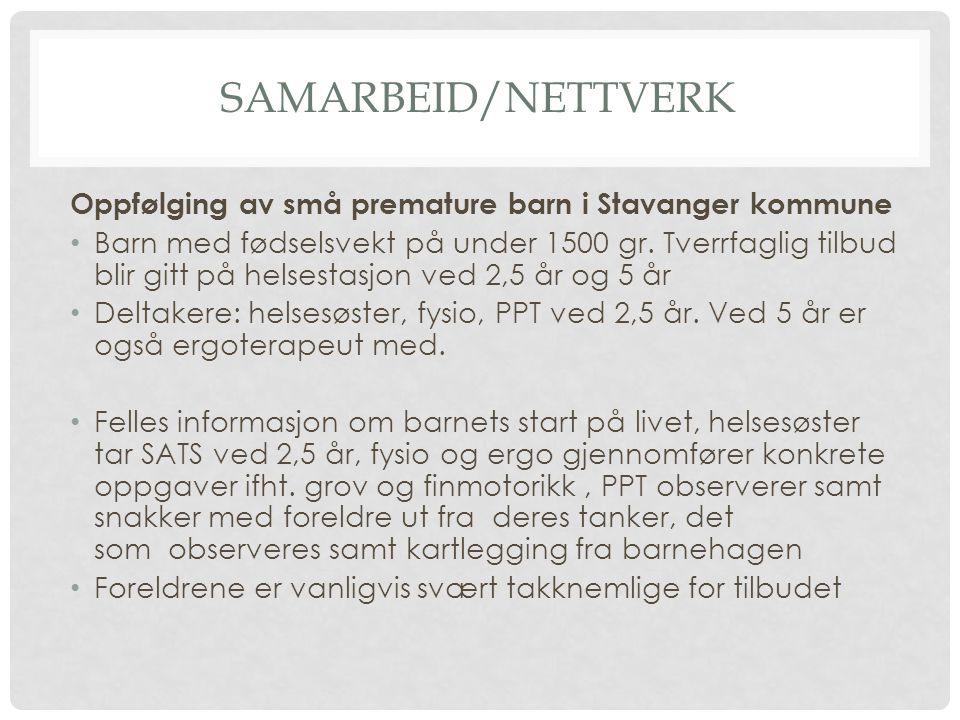 Samarbeid/nettverk Oppfølging av små premature barn i Stavanger kommune.