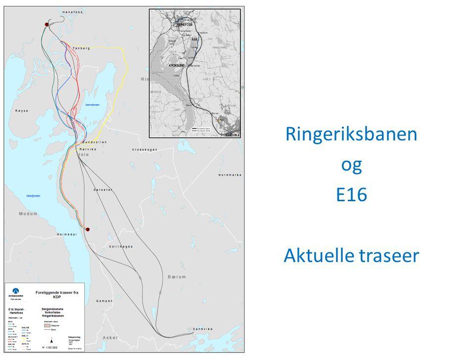 Ringeriksbanen og E16 Aktuelle traseer