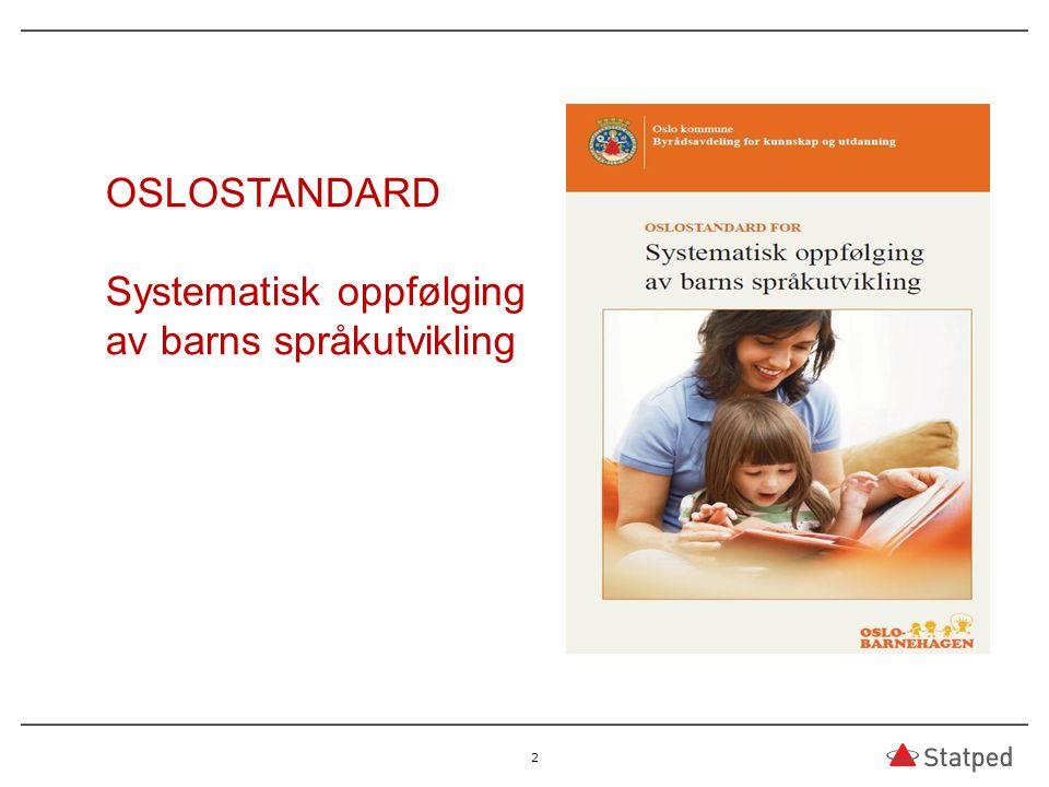 OSLOSTANDARD Systematisk oppfølging av barns språkutvikling