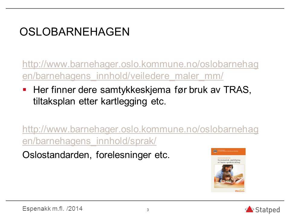 OSLOBARNEHAGEN http://www.barnehager.oslo.kommune.no/oslobarnehagen/barnehagens_innhold/veiledere_maler_mm/