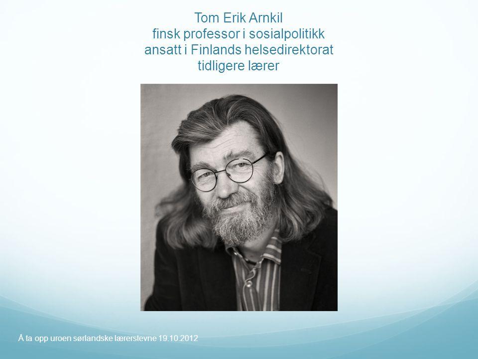 Tom Erik Arnkil finsk professor i sosialpolitikk ansatt i Finlands helsedirektorat tidligere lærer