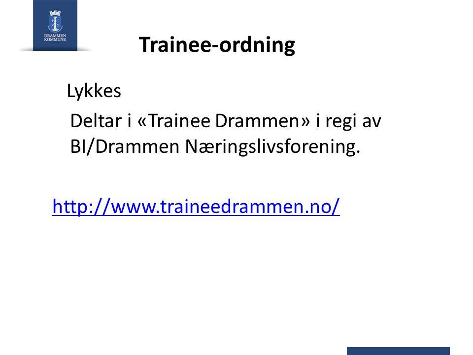 Trainee-ordning Lykkes Deltar i «Trainee Drammen» i regi av BI/Drammen Næringslivsforening. http://www.traineedrammen.no/