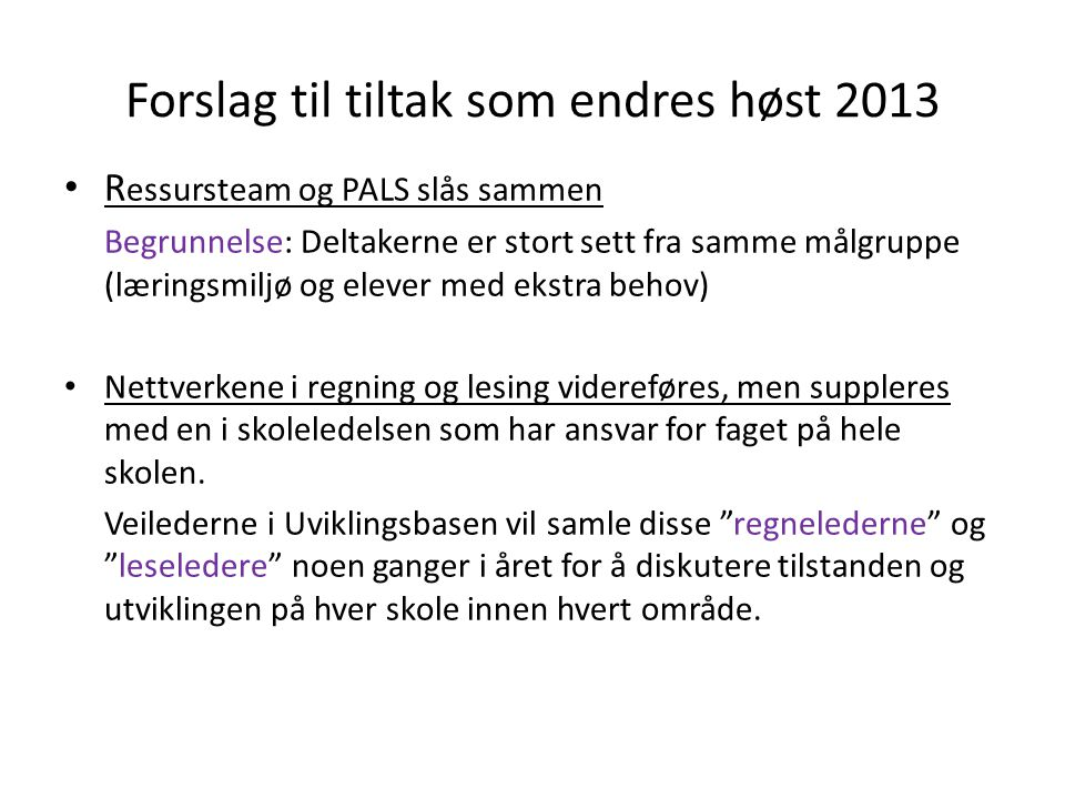 Forslag til tiltak som endres høst 2013