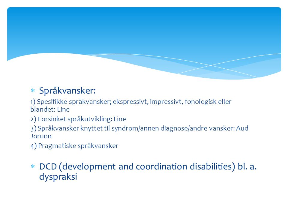 DCD (development and coordination disabilities) bl. a. dyspraksi