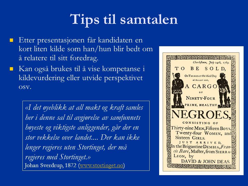 Tips til samtalen Etter presentasjonen får kandidaten en kort liten kilde som han/hun blir bedt om å relatere til sitt foredrag.
