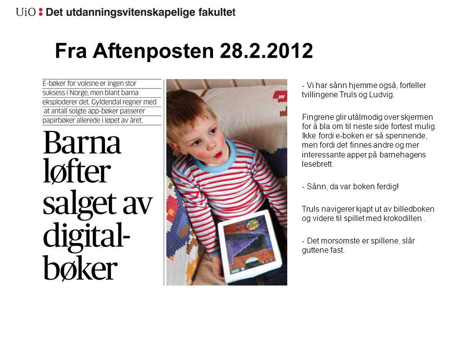 Fra Aftenposten 28.2.2012 - Vi har sånn hjemme også, forteller tvillingene Truls og Ludvig.