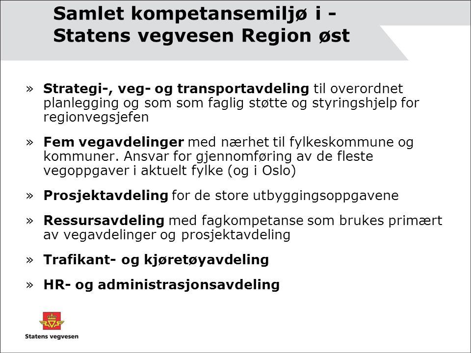 Samlet kompetansemiljø i - Statens vegvesen Region øst