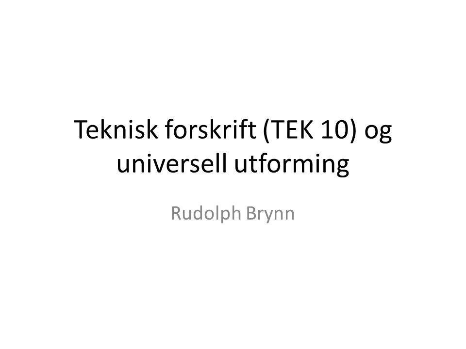 Teknisk forskrift (TEK 10) og universell utforming
