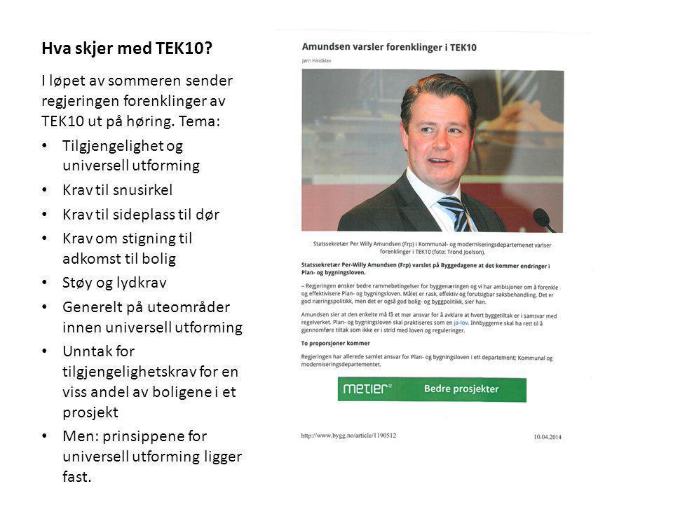 Hva skjer med TEK10 I løpet av sommeren sender regjeringen forenklinger av TEK10 ut på høring. Tema: