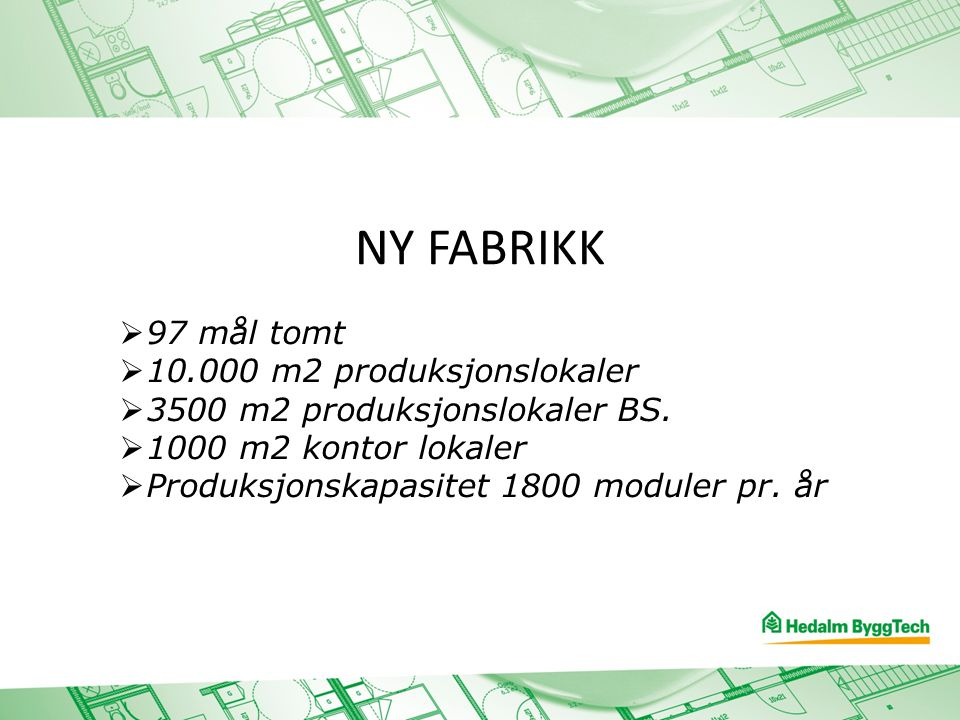 NY FABRIKK 97 mål tomt 10.000 m2 produksjonslokaler