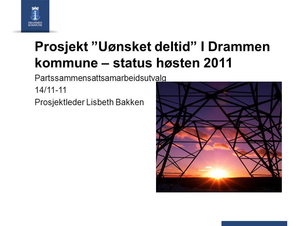 Prosjekt Uønsket deltid I Drammen kommune – status høsten 2011