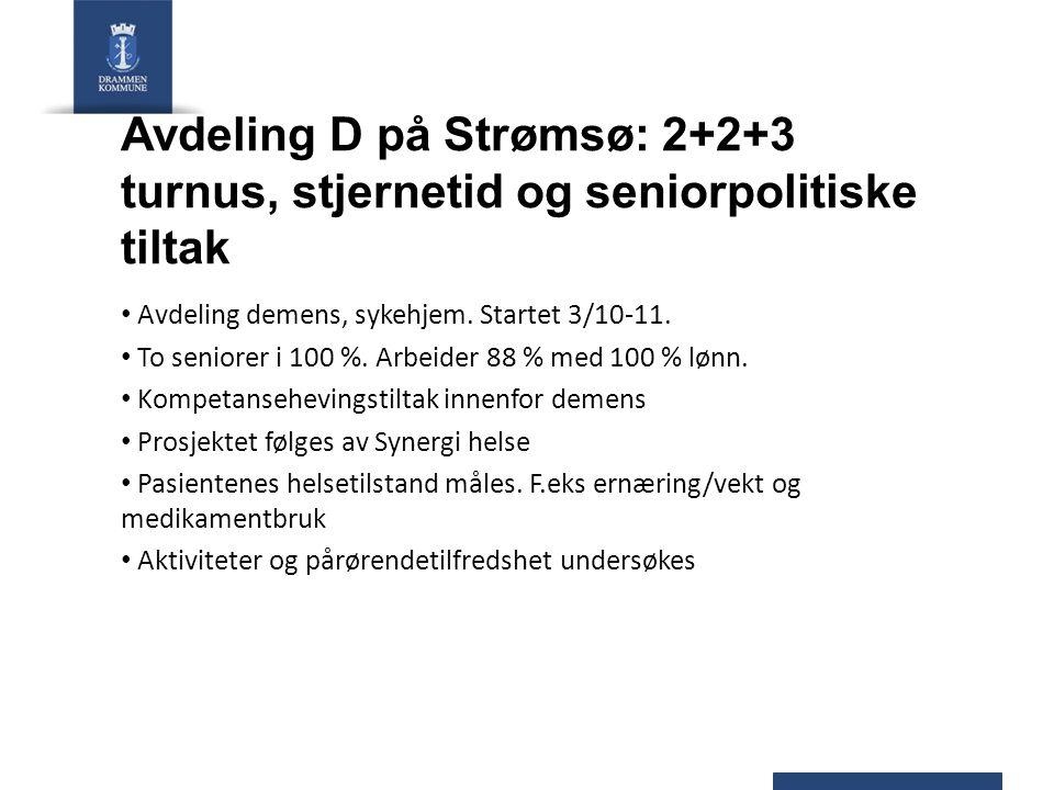 Avdeling D på Strømsø: 2+2+3 turnus, stjernetid og seniorpolitiske tiltak