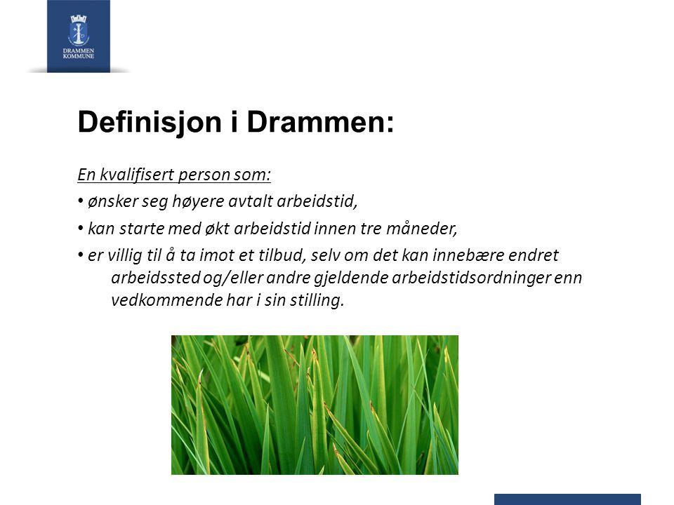 Definisjon i Drammen: En kvalifisert person som:
