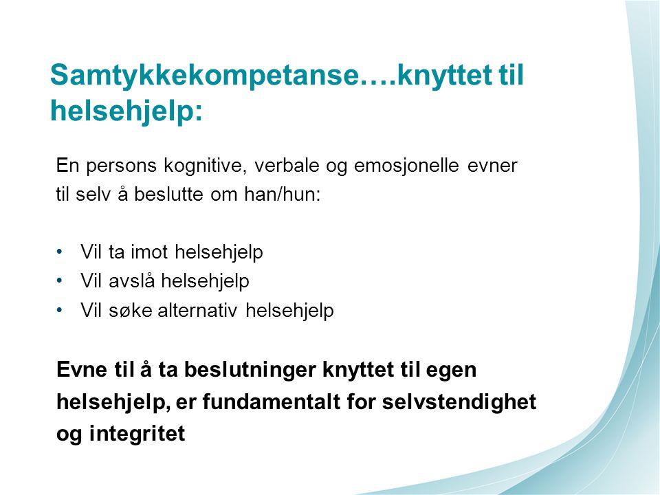 Samtykkekompetanse….knyttet til helsehjelp: