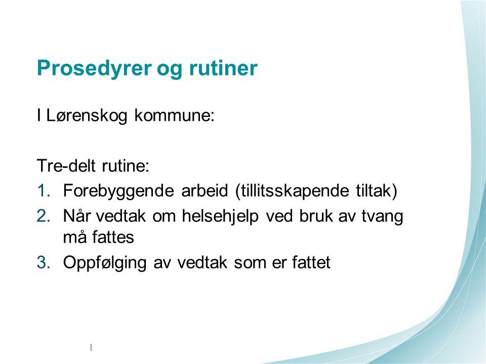 Prosedyrer og rutiner I Lørenskog kommune: Tre-delt rutine: