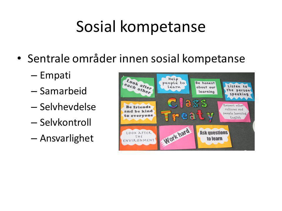 Sosial kompetanse Sentrale områder innen sosial kompetanse Empati