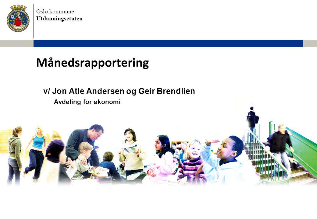 v/ Jon Atle Andersen og Geir Brendlien Avdeling for økonomi