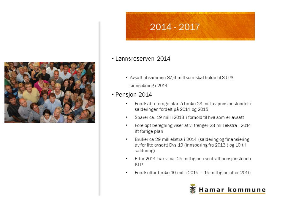 2014 - 2017 Lønnsreserven 2014 Pensjon 2014