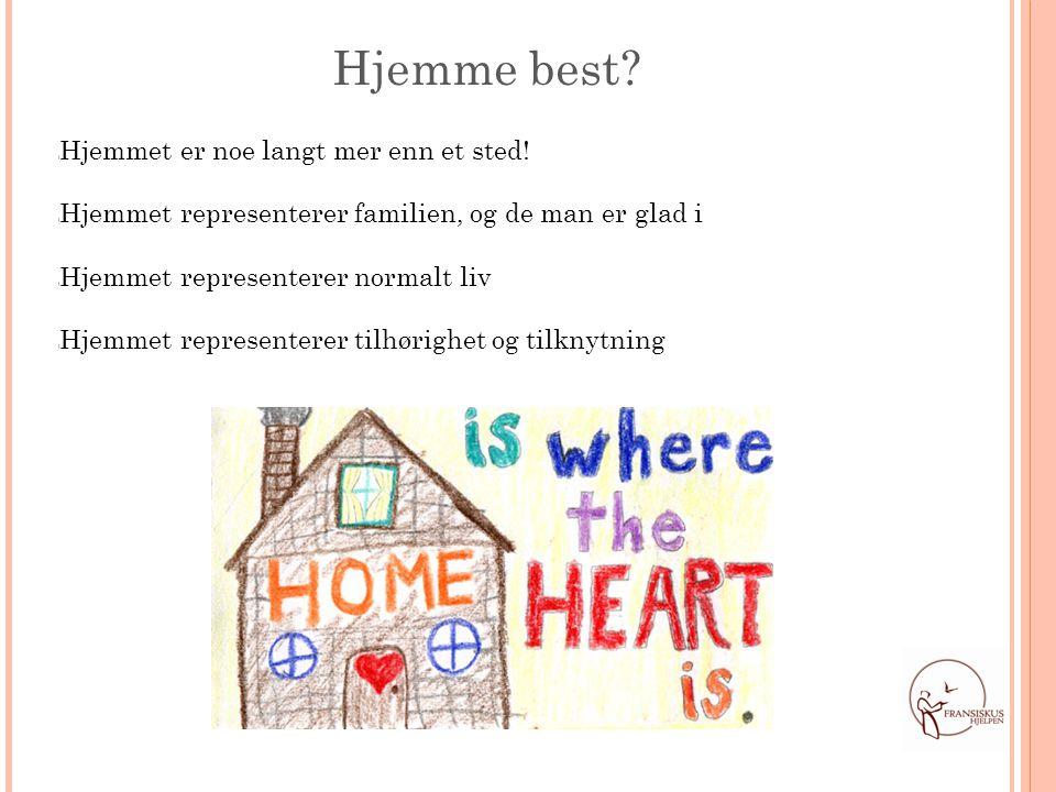 Hjemme best Hjemmet er noe langt mer enn et sted!