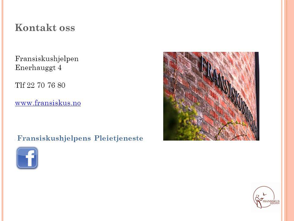 Kontakt oss 0651 Oslo Alle kan kontakte oss! Fransiskushjelpen