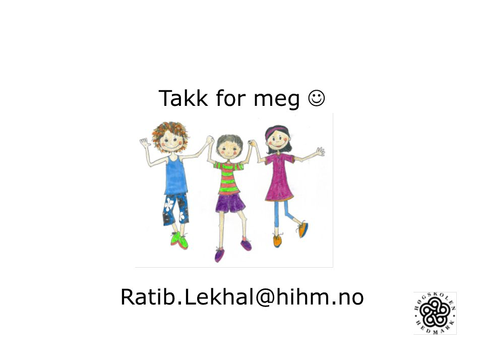 Takk for meg  Ratib.Lekhal@hihm.no