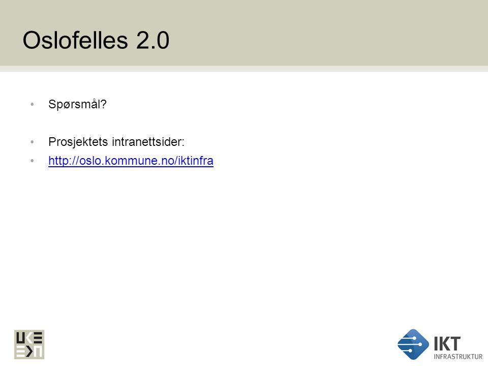 Spørsmål Prosjektets intranettsider: http://oslo.kommune.no/iktinfra