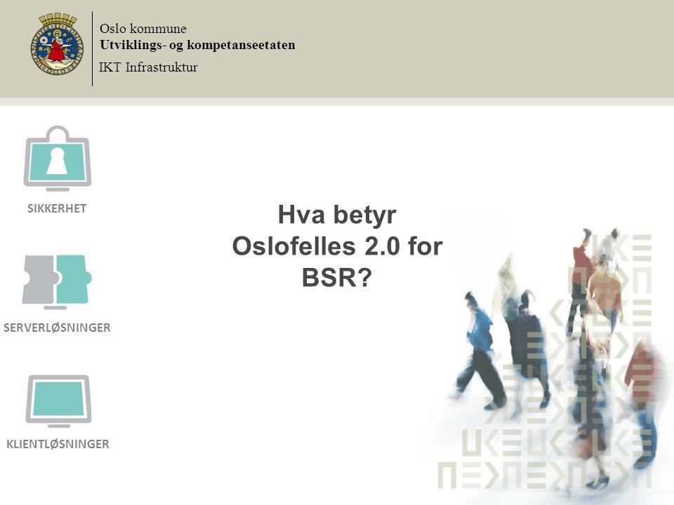Hva betyr Oslofelles 2.0 for BSR