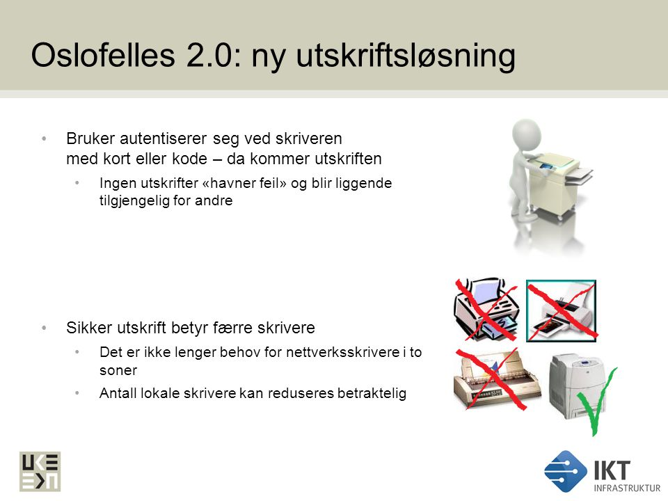 Oslofelles 2.0: ny utskriftsløsning