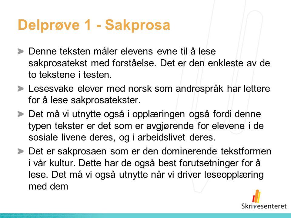 Delprøve 1 - Sakprosa Denne teksten måler elevens evne til å lese sakprosatekst med forståelse. Det er den enkleste av de to tekstene i testen.