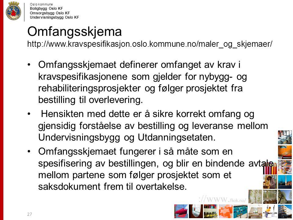 Omfangsskjema http://www. kravspesifikasjon. oslo. kommune