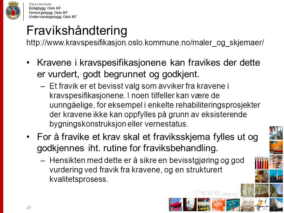 Fravikshåndtering http://www. kravspesifikasjon. oslo. kommune
