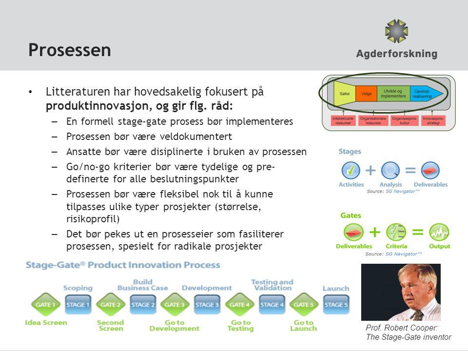 Prosessen Litteraturen har hovedsakelig fokusert på produktinnovasjon, og gir flg. råd: En formell stage-gate prosess bør implementeres.