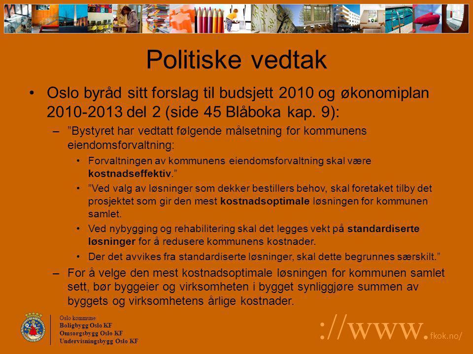 Politiske vedtak Oslo byråd sitt forslag til budsjett 2010 og økonomiplan 2010-2013 del 2 (side 45 Blåboka kap. 9):