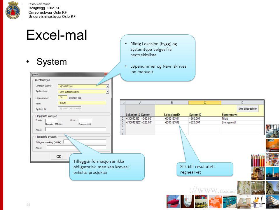 Excel-mal Riktig Lokasjon (bygg) og Systemtype velges fra nedtrekksliste. Løpenummer og Navn skrives inn manuelt.