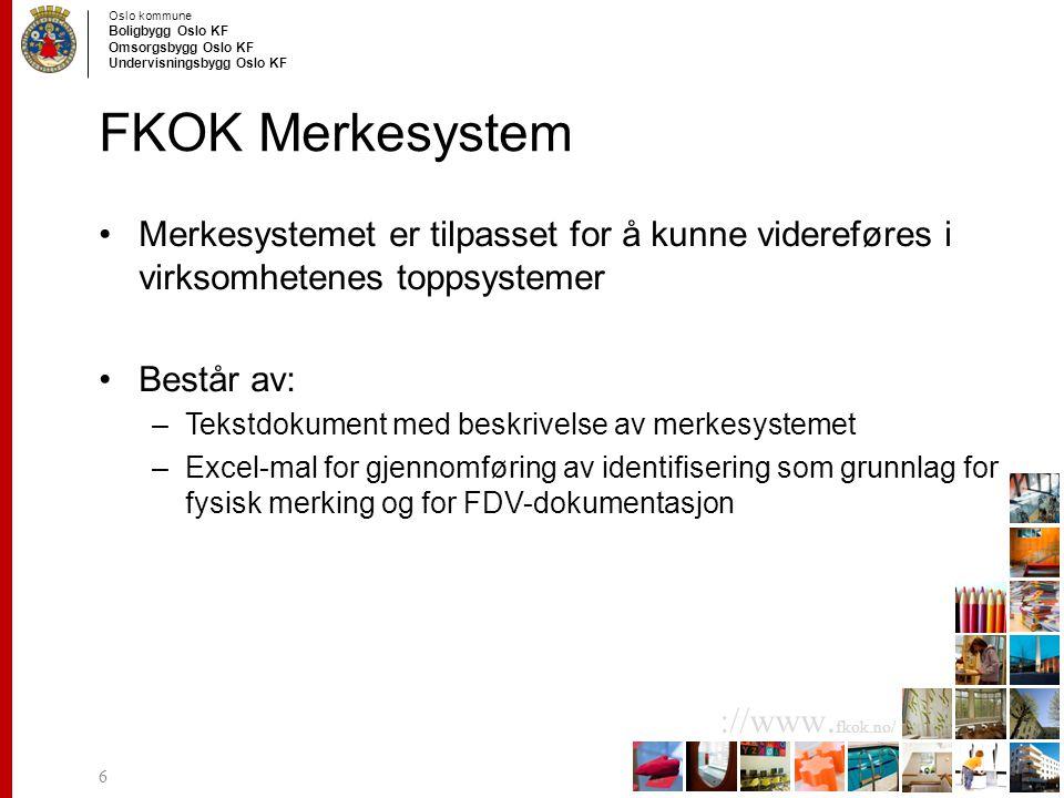 FKOK Merkesystem Merkesystemet er tilpasset for å kunne videreføres i virksomhetenes toppsystemer. Består av: